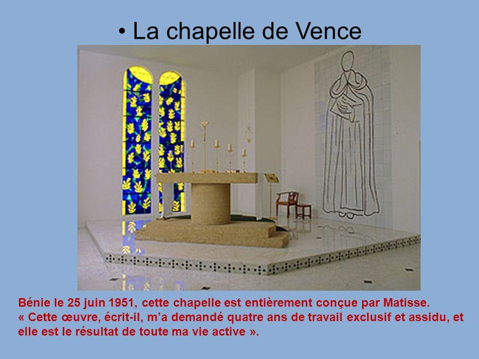 La chapelle de Vence Bénie le 25 juin 1951, cette chapelle est entièrement conçue par Matisse. « Cette œuvre, écrit-il, ma demandé quatre ans de trava