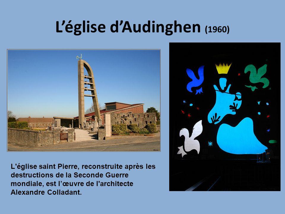 Léglise dAudinghen (1960) L'église saint Pierre, reconstruite après les destructions de la Seconde Guerre mondiale, est lœuvre de l'architecte Alexand