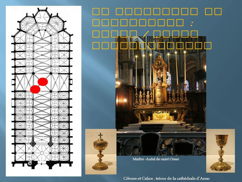 Le sacrifice et offertoire : autel / table eucharistique Maître -Autel de saint Omer Ciboire et Calice, trésor de la cathédrale dArras