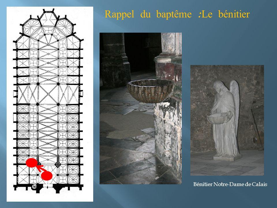 Bénitier Notre-Dame de Calais Rappel du baptême : Le bénitier