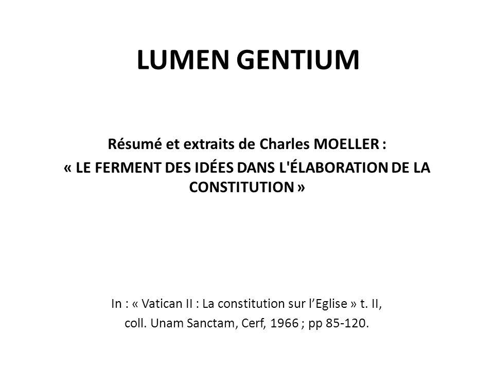 LUMEN GENTIUM Résumé et extraits de Charles MOELLER : « LE FERMENT DES IDÉES DANS L'ÉLABORATION DE LA CONSTITUTION » In : « Vatican II : La constituti