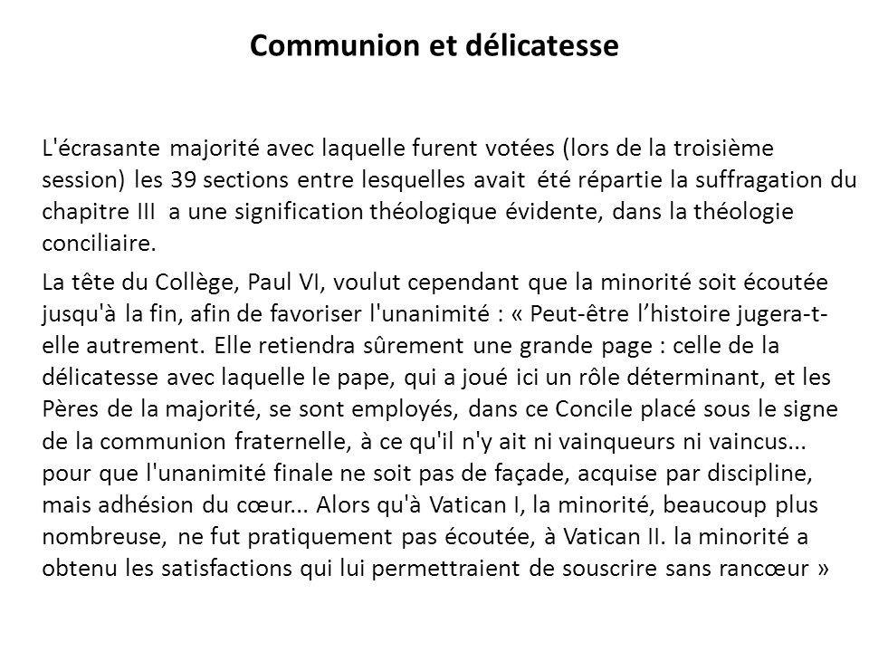 Communion et délicatesse L'écrasante majorité avec laquelle furent votées (lors de la troisième session) les 39 sections entre lesquelles avait été ré