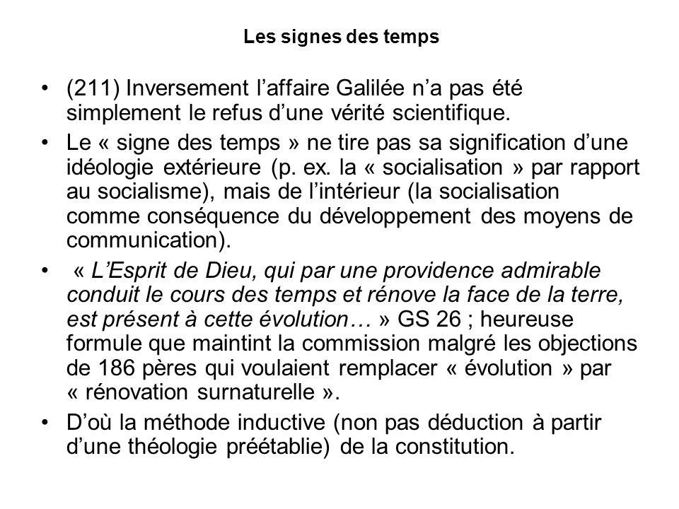 Les signes des temps (211) Inversement laffaire Galilée na pas été simplement le refus dune vérité scientifique.
