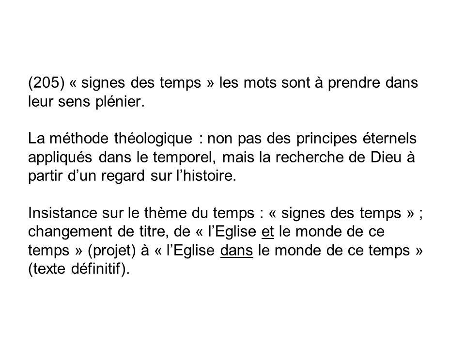 (205) « signes des temps » les mots sont à prendre dans leur sens plénier.