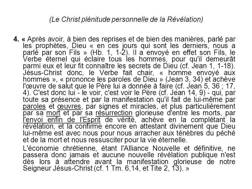 (Le Christ plénitude personnelle de la Révélation) 4. « Après avoir, à bien des reprises et de bien des manières, parlé par les prophètes, Dieu « en c