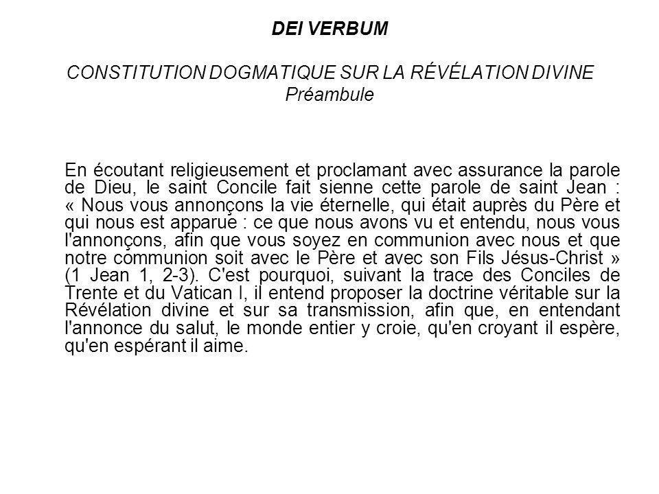 Préambule Le préambule contient en résumé, comme en un noyau, tout le contenu de la constitution, à savoir lexpression de ce quest la révélation.
