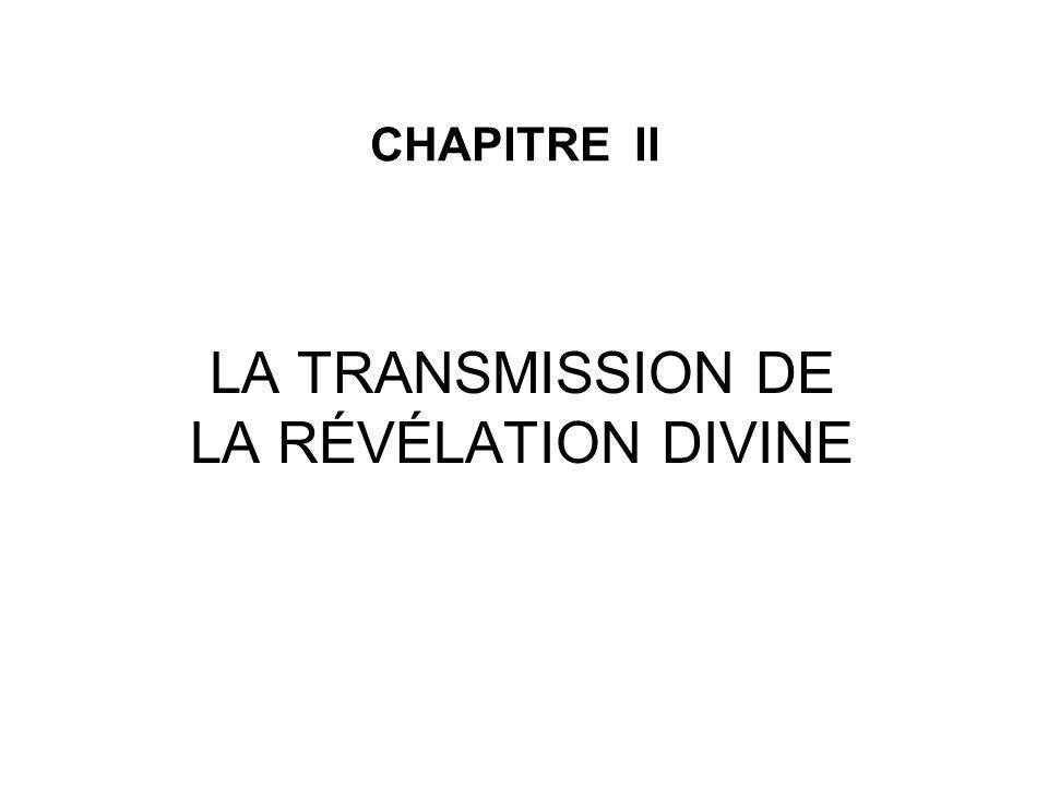 CHAPITRE II LA TRANSMISSION DE LA RÉVÉLATION DIVINE