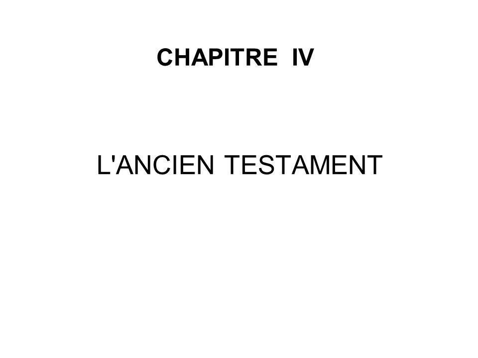 CHAPITRE IV L'ANCIEN TESTAMENT