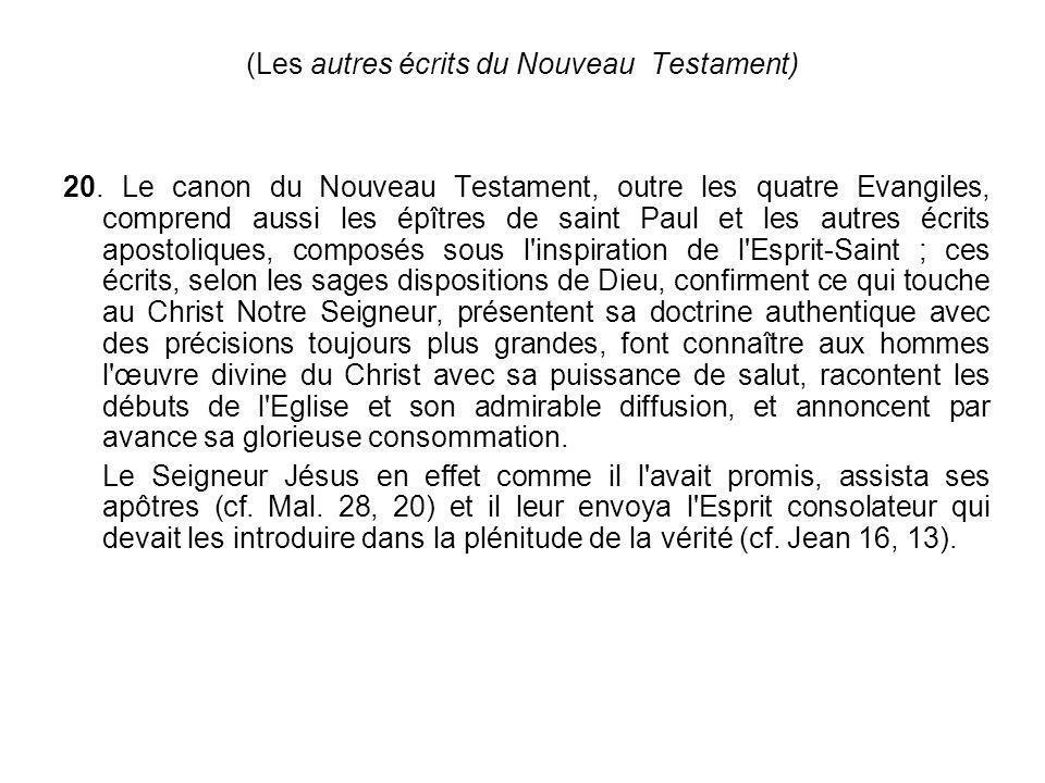 (Les autres écrits du Nouveau Testament) 20. Le canon du Nouveau Testament, outre les quatre Evangiles, comprend aussi les épîtres de saint Paul et le