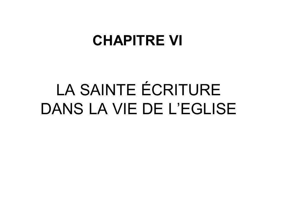 CHAPITRE VI LA SAINTE ÉCRITURE DANS LA VIE DE LEGLISE