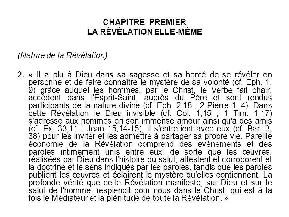 CHAPITRE PREMIER LA RÉVÉLATION ELLE-MÊME (Nature de la Révélation) 2. « II a plu à Dieu dans sa sagesse et sa bonté de se révéler en personne et de fa