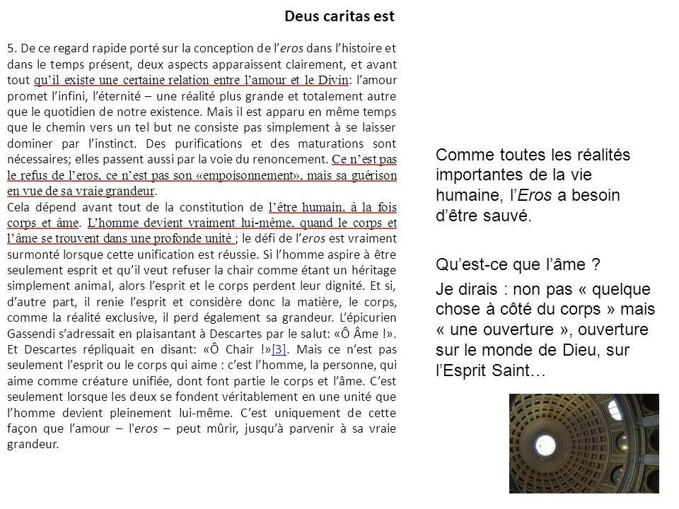 Deus caritas est 5. De ce regard rapide porté sur la conception de leros dans lhistoire et dans le temps présent, deux aspects apparaissent clairement