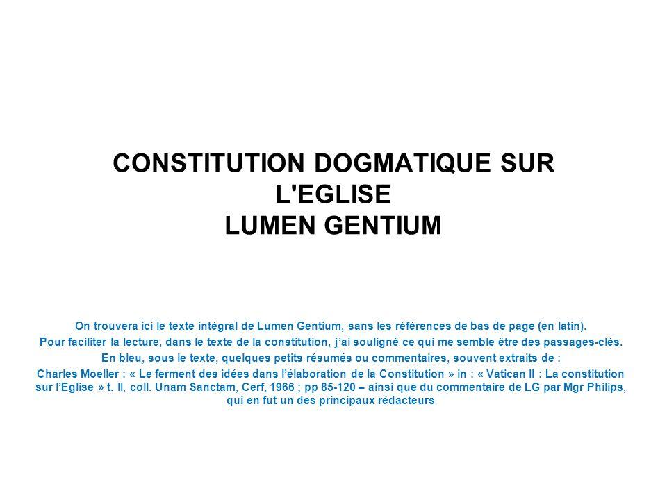 CONSTITUTION DOGMATIQUE SUR L'EGLISE LUMEN GENTIUM On trouvera ici le texte intégral de Lumen Gentium, sans les références de bas de page (en latin).