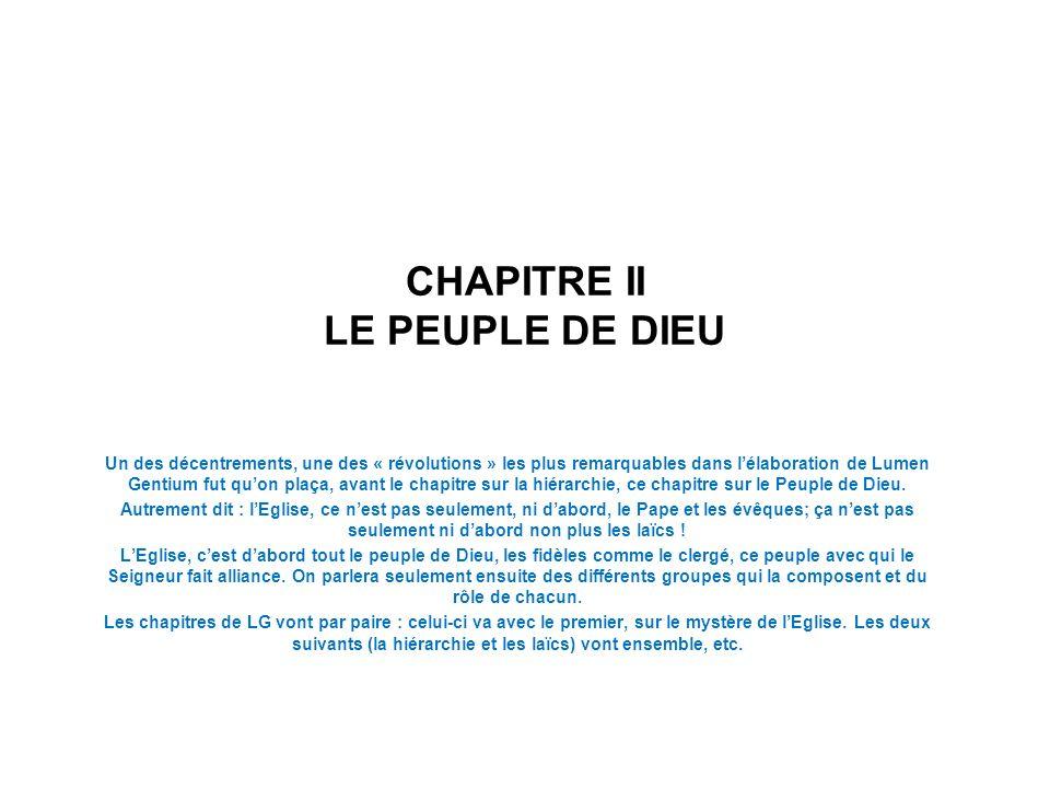 CHAPITRE II LE PEUPLE DE DIEU Un des décentrements, une des « révolutions » les plus remarquables dans lélaboration de Lumen Gentium fut quon plaça, a
