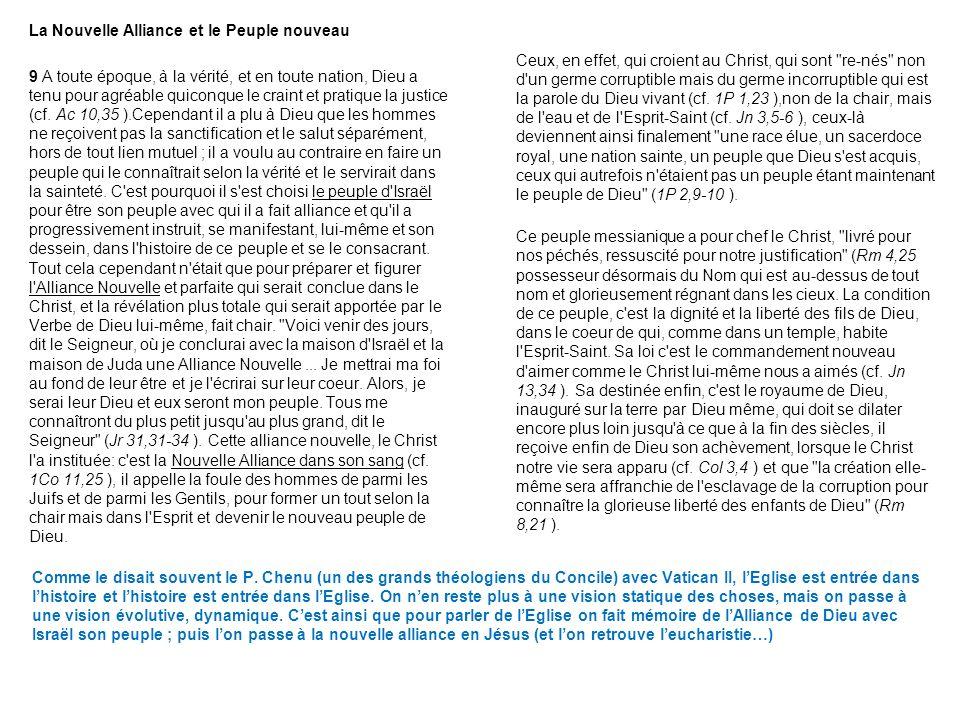 Comme le disait souvent le P. Chenu (un des grands théologiens du Concile) avec Vatican II, lEglise est entrée dans lhistoire et lhistoire est entrée