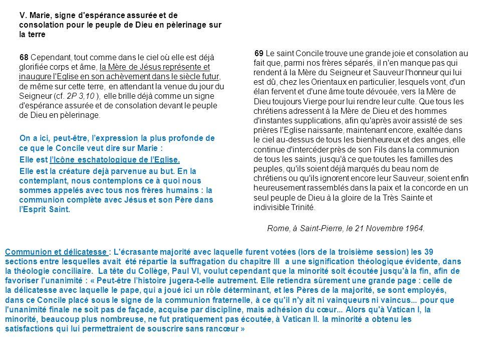 Communion et délicatesse : L'écrasante majorité avec laquelle furent votées (lors de la troisième session) les 39 sections entre lesquelles avait été