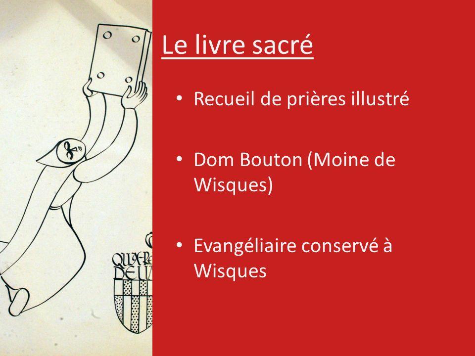 Le livre sacré Recueil de prières illustré Dom Bouton (Moine de Wisques) Evangéliaire conservé à Wisques