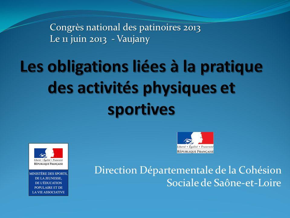 Direction Départementale de la Cohésion Sociale de Saône-et-Loire Congrès national des patinoires 2013 Le 11 juin 2013 - Vaujany