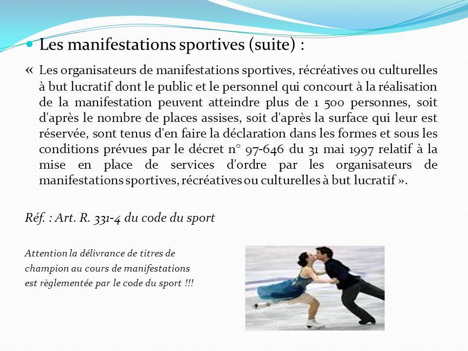 Les manifestations sportives (suite) : « Les organisateurs de manifestations sportives, récréatives ou culturelles à but lucratif dont le public et le