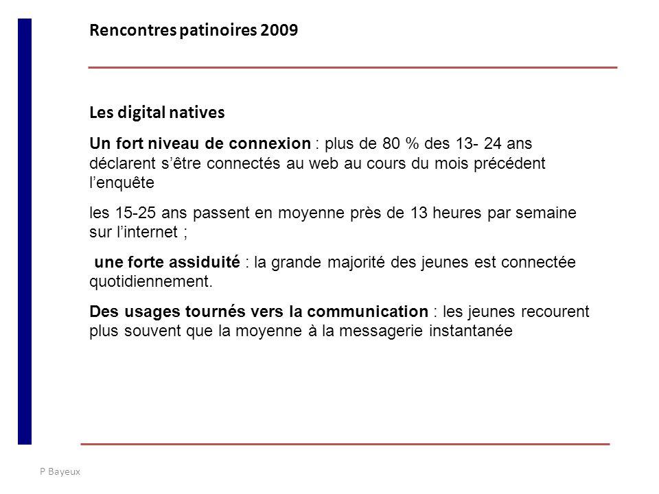 P Bayeux Les digital natives Un fort niveau de connexion : plus de 80 % des 13- 24 ans déclarent sêtre connectés au web au cours du mois précédent len