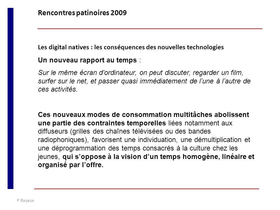 P Bayeux Les digital natives : les conséquences des nouvelles technologies Un nouveau rapport au temps : Sur le même écran dordinateur, on peut discut