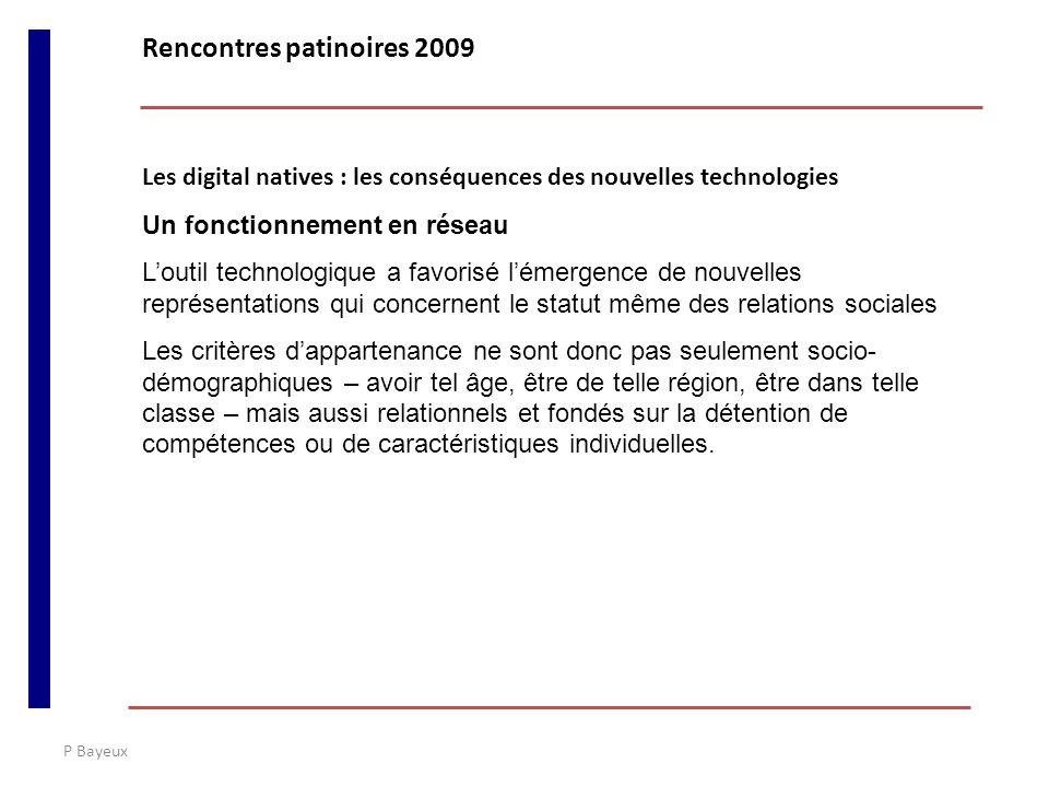 P Bayeux Les digital natives : les conséquences des nouvelles technologies Un fonctionnement en réseau Loutil technologique a favorisé lémergence de n