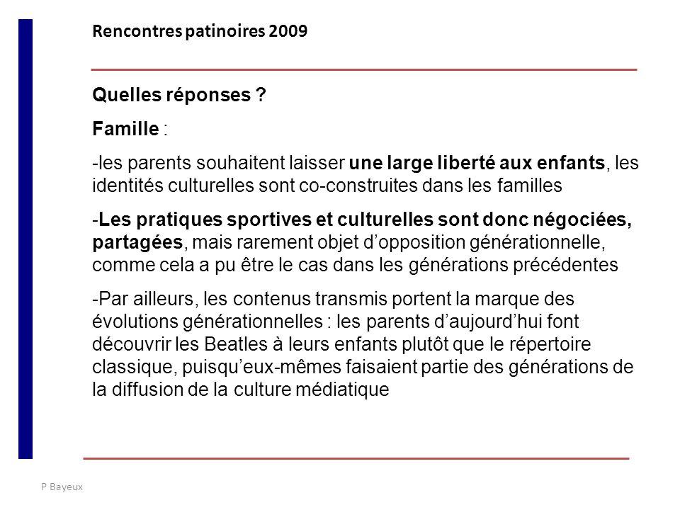 P Bayeux Quelles réponses ? Famille : -les parents souhaitent laisser une large liberté aux enfants, les identités culturelles sont co-construites dan
