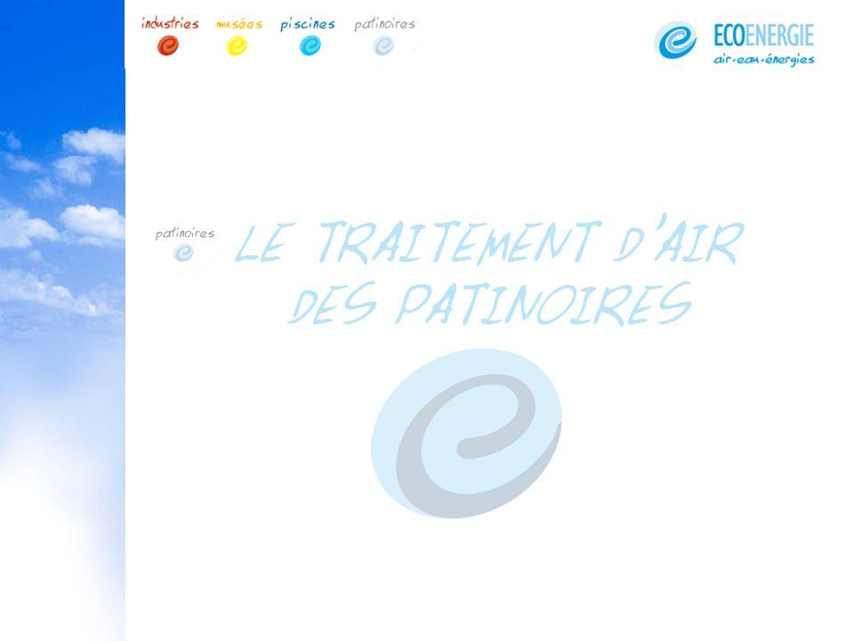 LE TRAITEMENT DAIR DES PATINOIRES