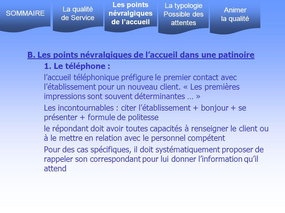 B. Les points névralgiques de laccueil dans une patinoire 1. Le téléphone : laccueil téléphonique préfigure le premier contact avec létablissement pou