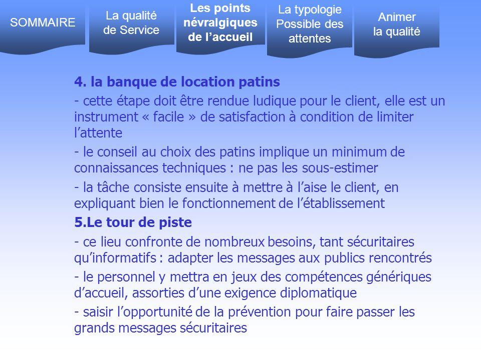 4. la banque de location patins - cette étape doit être rendue ludique pour le client, elle est un instrument « facile » de satisfaction à condition d