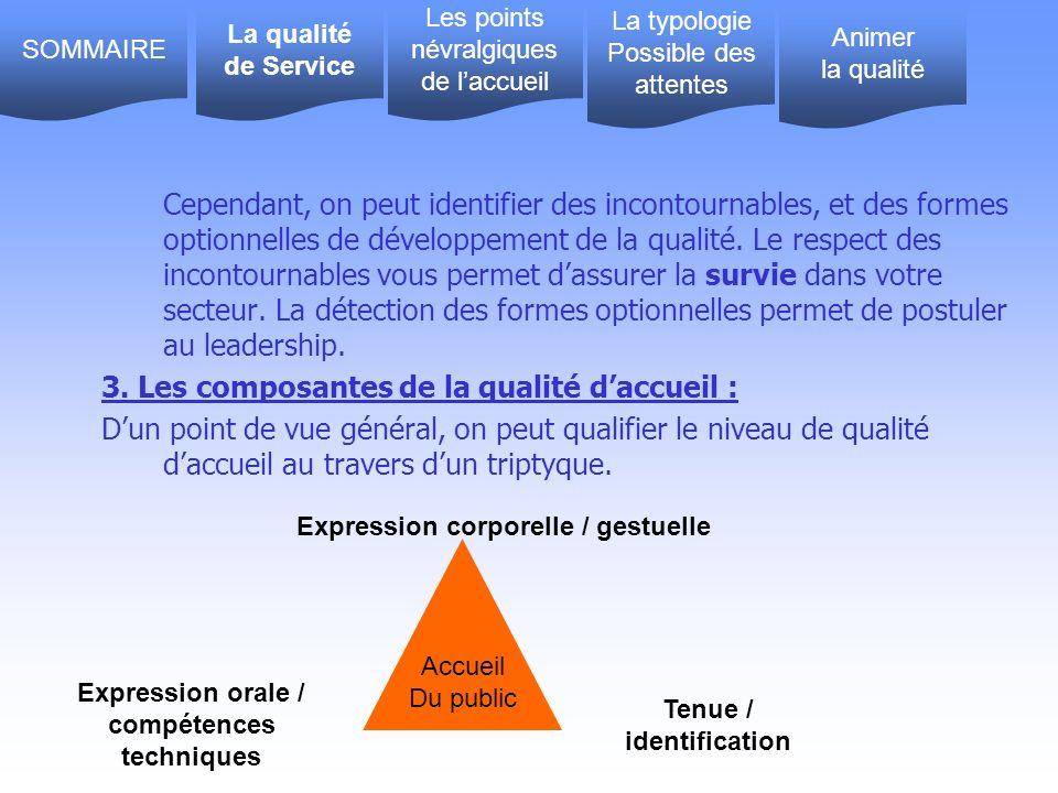 Cependant, on peut identifier des incontournables, et des formes optionnelles de développement de la qualité.