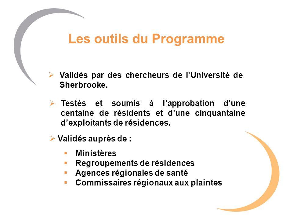 Les outils du Programme Validés auprès de : Ministères Regroupements de résidences Agences régionales de santé Commissaires régionaux aux plaintes Val