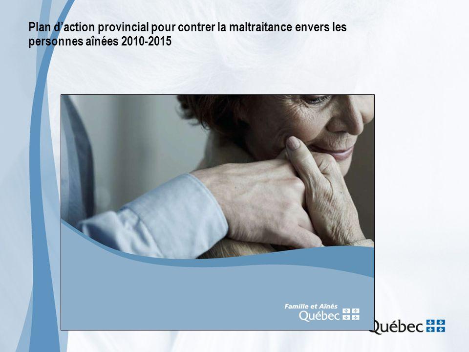 Plan daction provincial pour contrer la maltraitance envers les personnes aînées 2010-2015