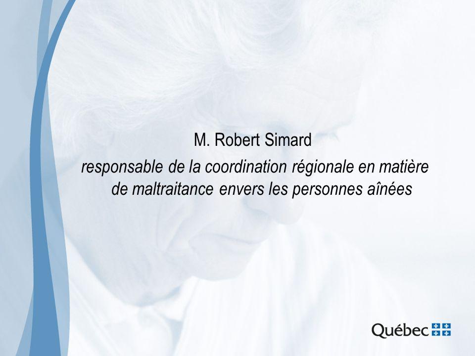 M. Robert Simard responsable de la coordination régionale en matière de maltraitance envers les personnes aînées