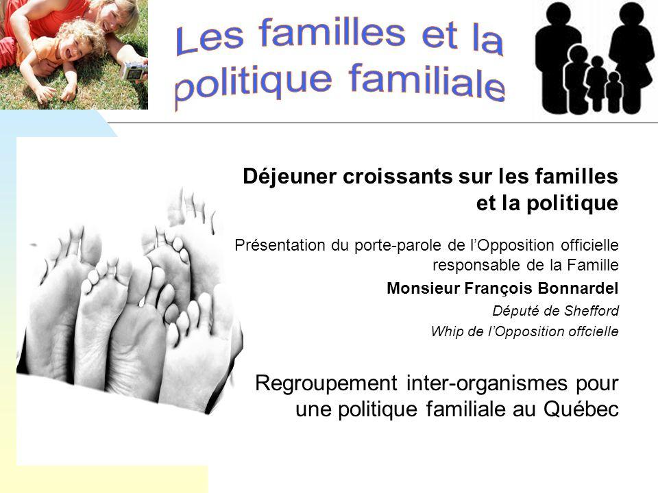 Déjeuner croissants sur les familles et la politique Présentation du porte-parole de lOpposition officielle responsable de la Famille Monsieur Françoi