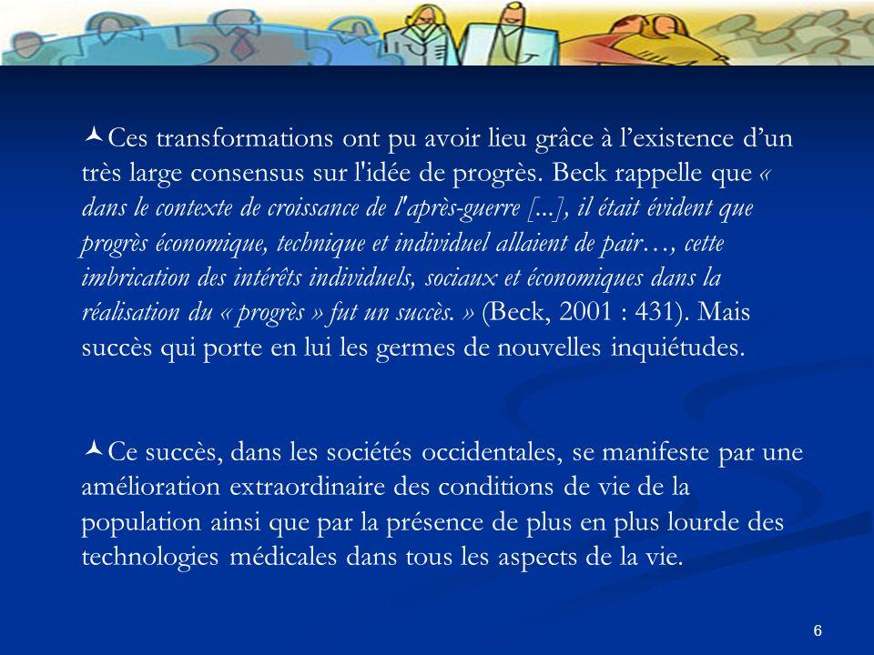 6 Ces transformations ont pu avoir lieu grâce à lexistence dun très large consensus sur l idée de progrès.