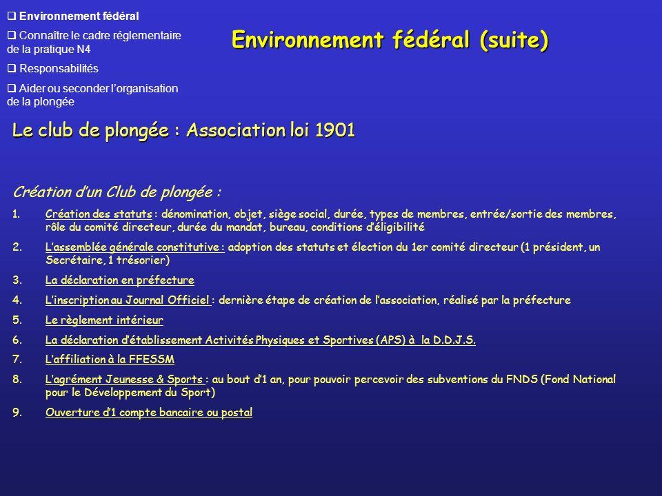 Environnement fédéral Connaître le cadre réglementaire de la pratique N4 Responsabilités Aider ou seconder lorganisation de la plongée Le club de plon