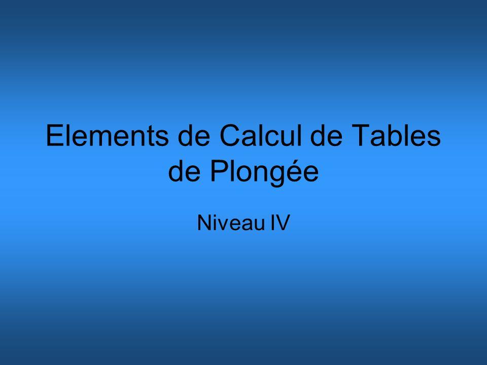 Elements de Calcul de Tables de Plongée Niveau IV