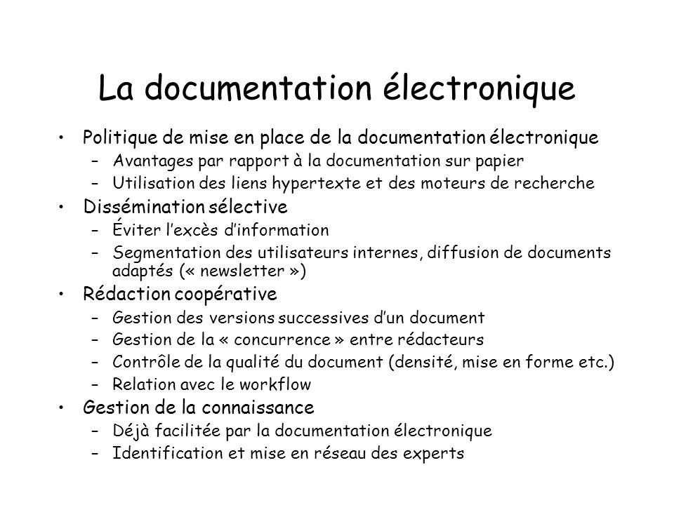 La documentation électronique Politique de mise en place de la documentation électronique –Avantages par rapport à la documentation sur papier –Utilis