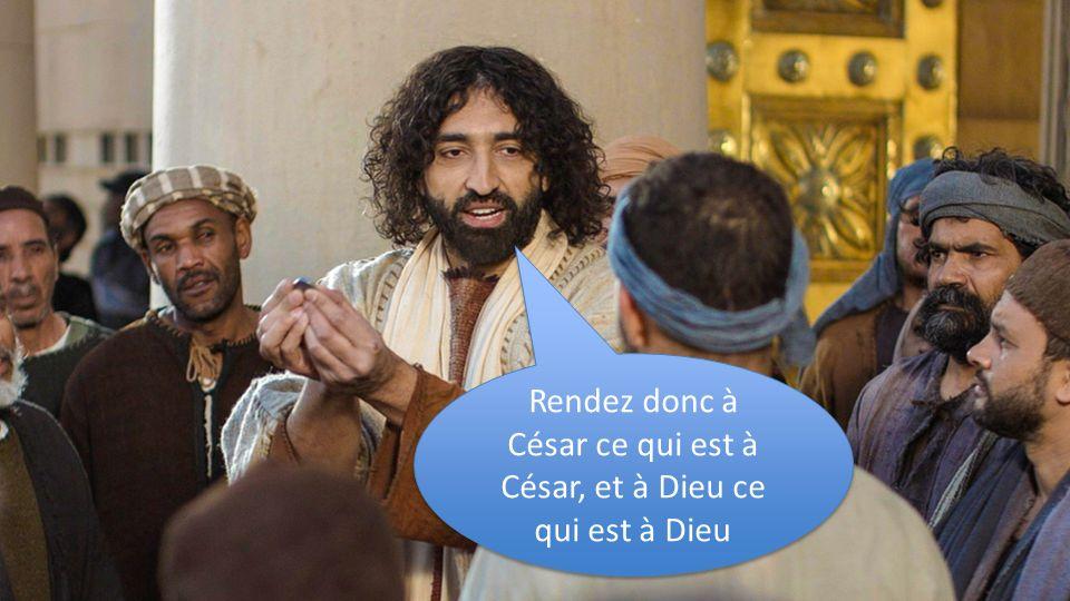 Rendez donc à César ce qui est à César, et à Dieu ce qui est à Dieu Rendez donc à César ce qui est à César, et à Dieu ce qui est à Dieu