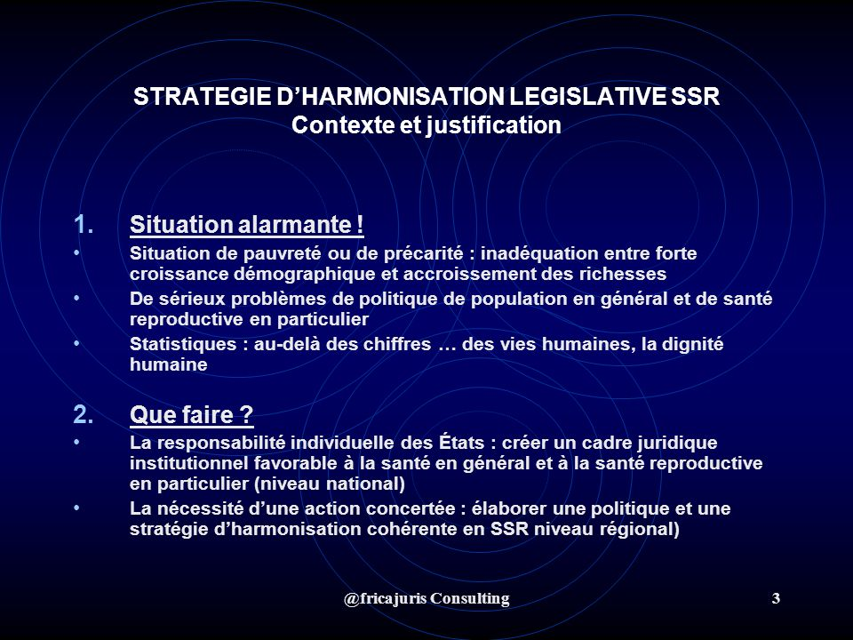 @fricajuris Consulting3 STRATEGIE DHARMONISATION LEGISLATIVE SSR Contexte et justification 1.