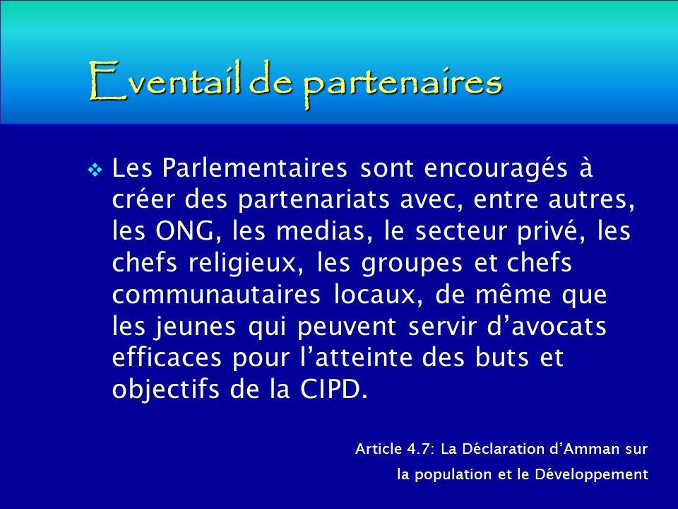 Eventail de partenaires Les Parlementaires sont encouragés à créer des partenariats avec, entre autres, les ONG, les medias, le secteur privé, les che