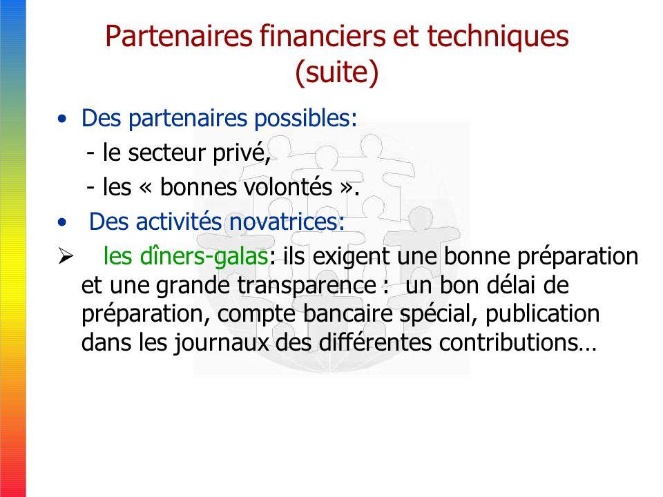 Partenaires financiers et techniques (suite) Des partenaires possibles: - le secteur privé, - les « bonnes volontés ».