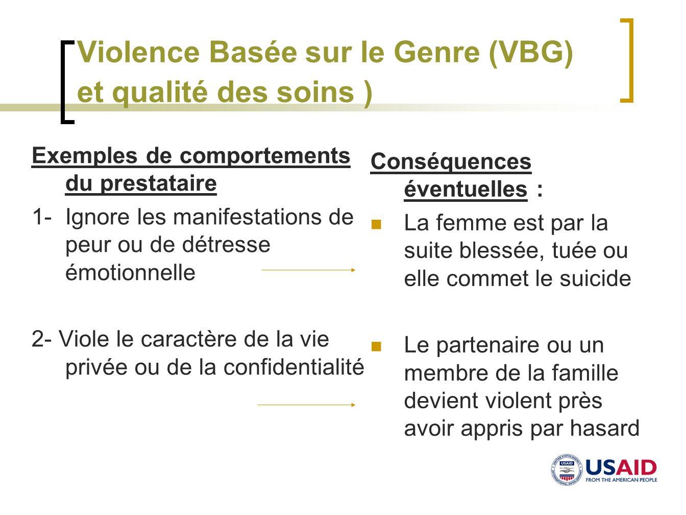 Violence Basée sur le Genre (VBG) et qualité des soins ) Exemples de comportements du prestataire 1- Ignore les manifestations de peur ou de détresse