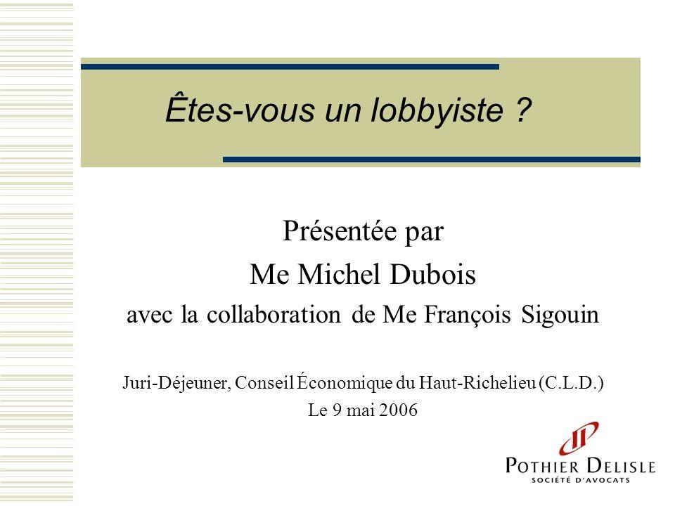 Présentée par Me Michel Dubois avec la collaboration de Me François Sigouin Juri-Déjeuner, Conseil Économique du Haut-Richelieu (C.L.D.) Le 9 mai 2006