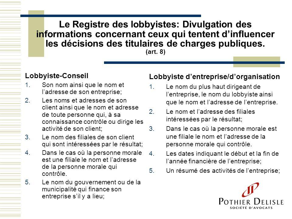 Le Registre des lobbyistes: Divulgation des informations concernant ceux qui tentent dinfluencer les décisions des titulaires de charges publiques. (a