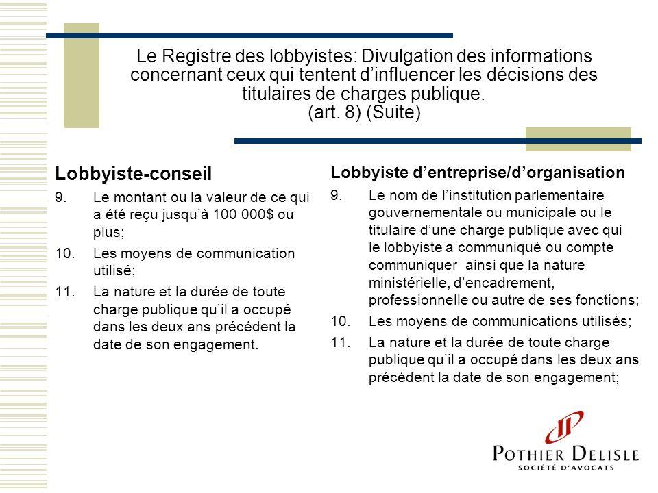 Le Registre des lobbyistes: Divulgation des informations concernant ceux qui tentent dinfluencer les décisions des titulaires de charges publique. (ar