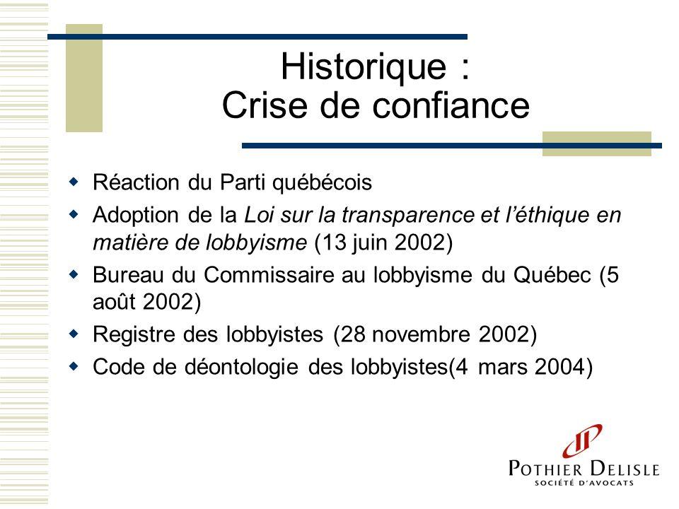 Historique : Crise de confiance Réaction du Parti québécois Adoption de la Loi sur la transparence et léthique en matière de lobbyisme (13 juin 2002)