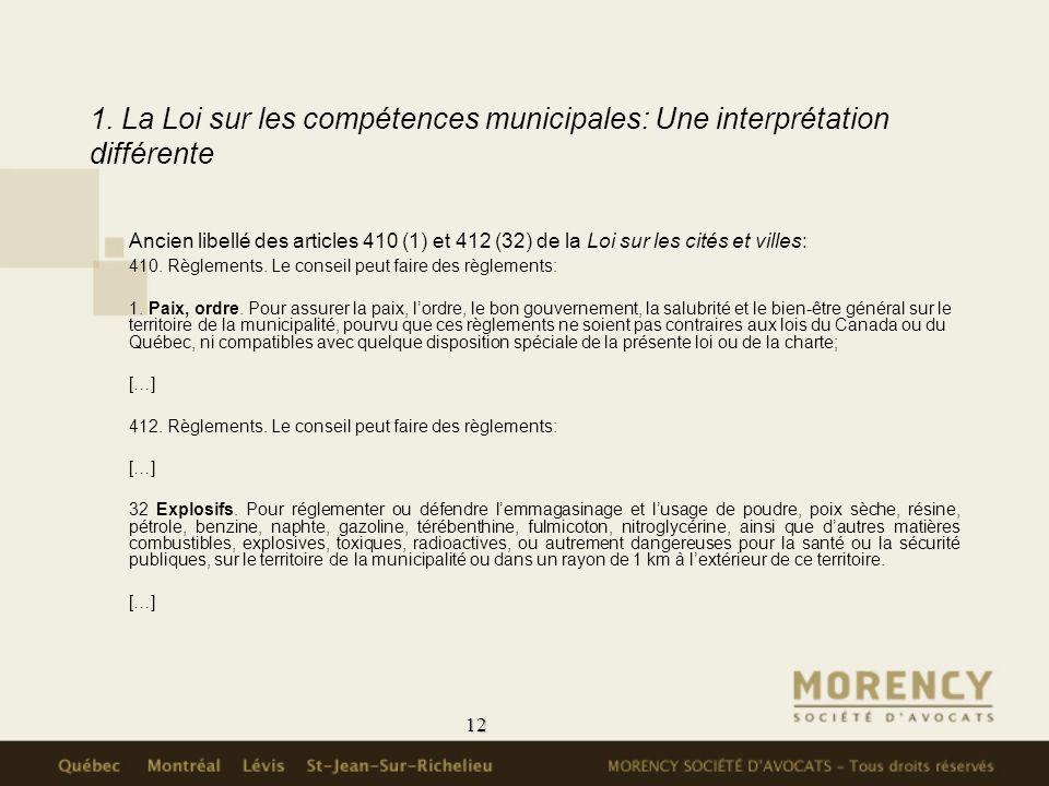 12 1. La Loi sur les compétences municipales: Une interprétation différente Ancien libellé des articles 410 (1) et 412 (32) de la Loi sur les cités et