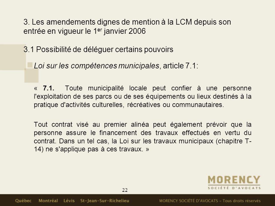 22 3. Les amendements dignes de mention à la LCM depuis son entrée en vigueur le 1 er janvier 2006 3.1 Possibilité de déléguer certains pouvoirs Loi s